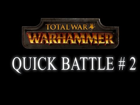 QUICK BATTLE - Total War: Warhammer #2 |