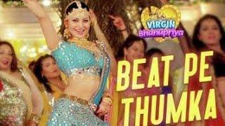 Beat Pe Thumka - Virgin Bhanupriya | Urvashi Rautela | Jyotica Tangri | Amjad Nadeem Aamir |