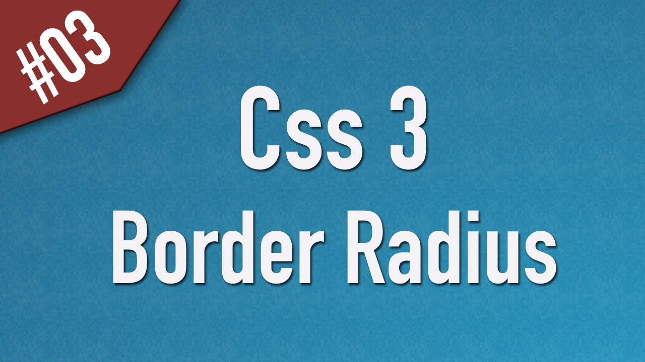 Learn Css3 in Arabic #03 - Border Radius