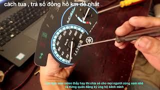 cách tua ,trả số đồng hồ km dễ nhất