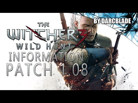 Patch 1.08 : The Witcher 3 Wild Hunt
