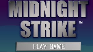 Midnight Strike Full Gameplay Walkthrough