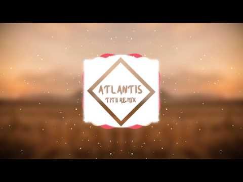 Bridgit Mendler Ft. Kaiydo - Atlantis (TiTii Remix)