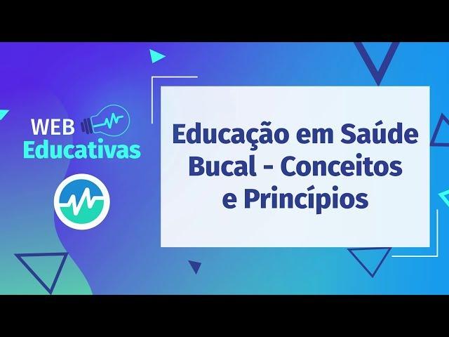 WebEducativa: Educação em Saúde Bucal - Conceitos e Princípios
