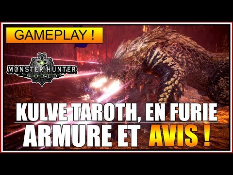 GAMEPLAY - LA KULVE TAROTH EN FURIE - MON AVIS - ARMURE ET ARMES - MONSTER HUNTER WORLD - FR thumbnail