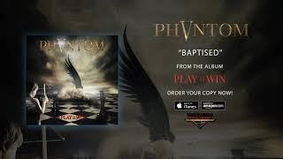 "Phantom 5 – ""Baptised"" (Official Audio)"