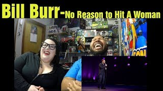 Bill Burr No reason to hit a Woman