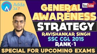 General Awareness Strategy by RaviShankar Singh SSC CGL 2015 Rank No.1