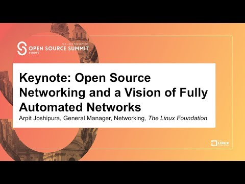 Keynote: Open Source Networking and a Vision of Fully Automated Networks - Arpit Joshipura