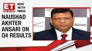 Jindal Steel's  Naushad Akhter Ansari says,