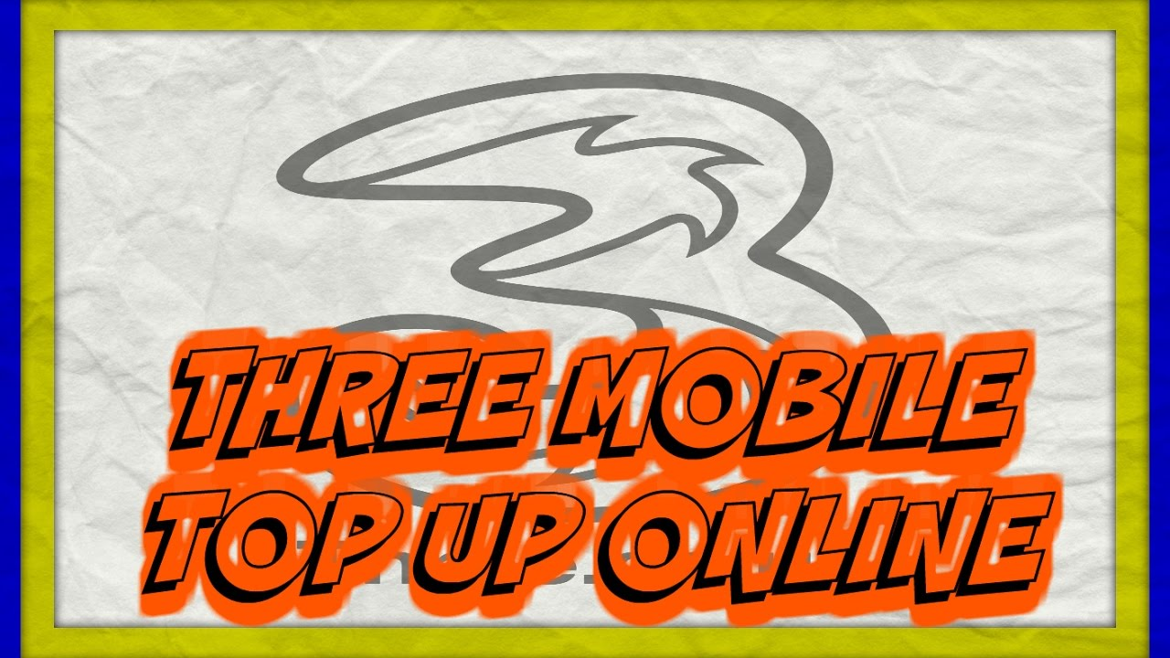 Buy Three Mobile Top Up Online Voucher Code Is Delivered To Email