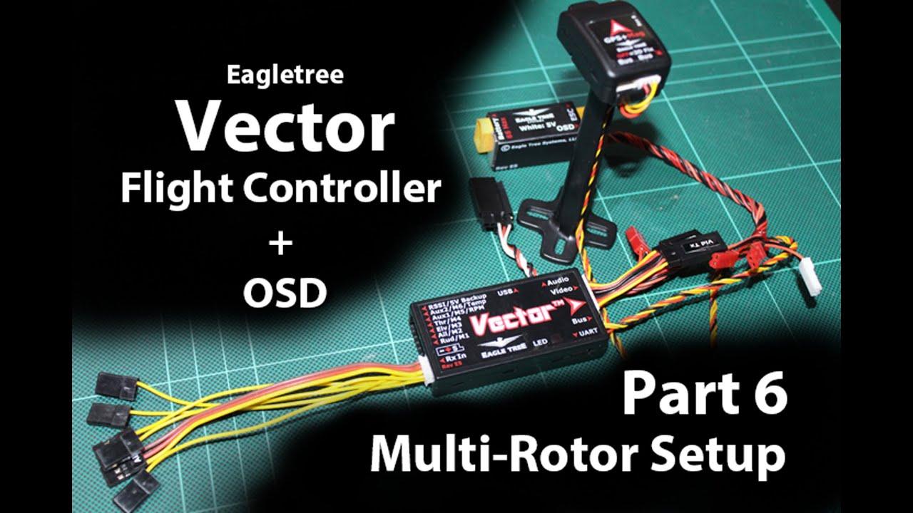 Eagle Tree Vector  GuideSetup Part 6  (MultiRotor Setup)  YouTube