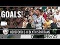 GOALS! Hereford 3-0 Blyth Spartans