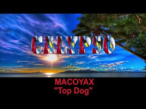 Macoyax - Top Dog (Antigua 2019 Calypso)