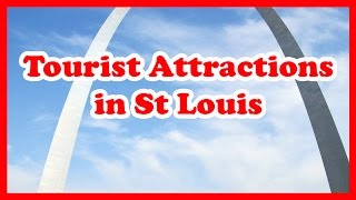 5 Top-Rated Tourist Attractions in St. Louis, Missouri | US Travel Guide