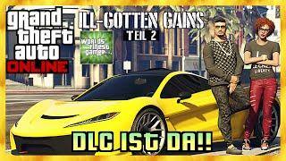 GTA 5 Online ILL-GOTTEN GAINS DLC PART 2 IST DA! | JETZT DOWNLOADEN HD