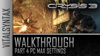 Crysis 3 Walkthrough Part 4 Max Settings 720p