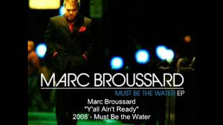 Watch Marc Broussard Yall Aint Ready video