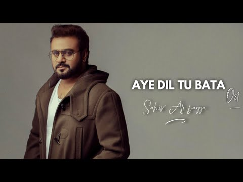 aye-dil-tu-bata-(full-song)-|-sahir-ali-bagga-|-new-hindi-songs-2018