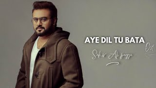 Aye Dil Tu Bata (Full Song) | Sahir Ali Bagga | New Hindi Songs 2018