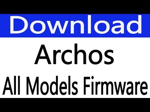 How To Download Archos Firmware All Models | Archos Android Device