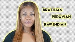 Difference Between Brazilian, Peruvian & Raw Hair