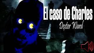 El caso de Charles Dexter Ward H.P. Lovecraft