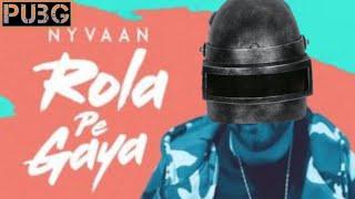 Rola Pe Gaya (Pubg Animation) - Nyvaan | New Punjabi Song | New Pubg Theme Song With Dance Vedio