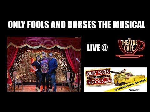 Only Fools And Horses The Musical Performing Live At The Theatre Café