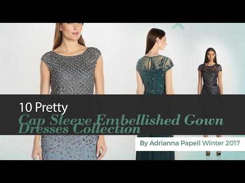 10 Pretty Cap Sleeve Embellished Gown Dresses Collection By Adrianna Papell Winter 2017