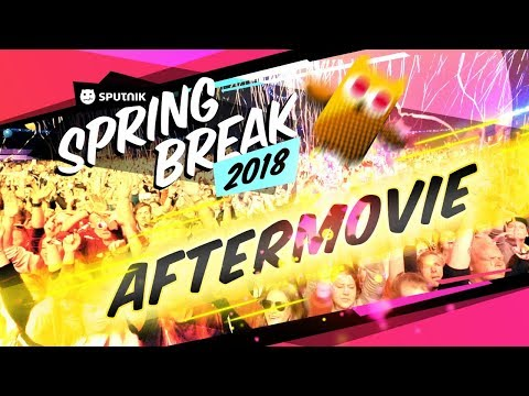 SPUTNIK SPRING BREAK 2018 - Das offizielle AFTERMOVIE