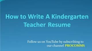 How To Write A Kindergarten Teacher Resume   Kindergarten Teacher Resume