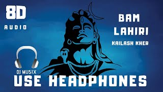 बम लहरी 8D AUDIO (Bam Lahiri Kailash kher). full extreme bass. Dj musix