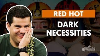 Dark Necessities - Red Hot Chili Peppers (aula de guitarra)