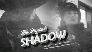 The Digital Shadow