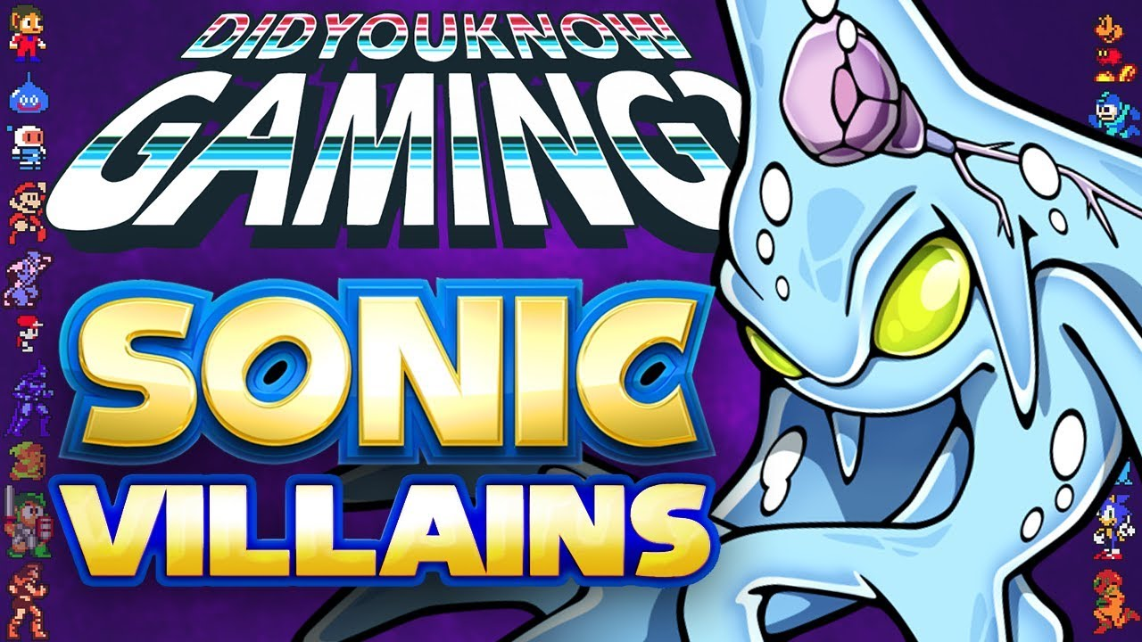 Sonic Villains Did You Know Gaming Feat Remix Sonic The Hedgehog Youtube