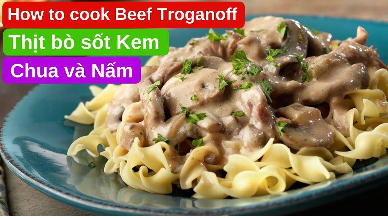 Mì ý xào thịt bò kem chua và nấm. BEEF STROGANOFF_Cách nấu đồ ăn Vợ Việt Chồng Tây