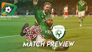 Switzerland vs Republic of Ireland   Match Preview   This Is A Cup Final  