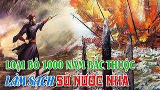 """Cần loại bỏ """"1000 Năm Bắc Thuộc"""" Để làm sạch các trang sử nước nhà!"""