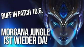Jungle Morgana ist zurück! | Buff im letzten Patch!