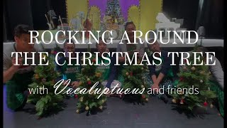 Rocking Around The Christmas Tree - Vocaluptuous and Friends [Live A Cappella Cover]