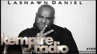 Lashawn Daniels Talks Beyonce, Kelly Rowland's New Project & More | KEMPIRE RADIO