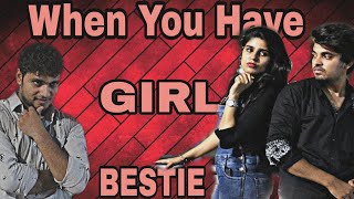 When You Have A Girl Best Friend | Girl Bestie | Dosti vs pyaar | Thukra ke mera pyar | Panoti Boys