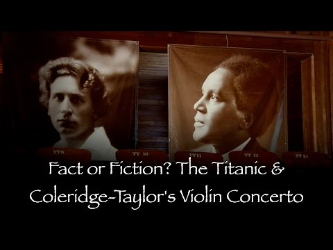 Fact or Fiction: The Titanic and Samuel Coleridge-Taylor's Violin Concerto