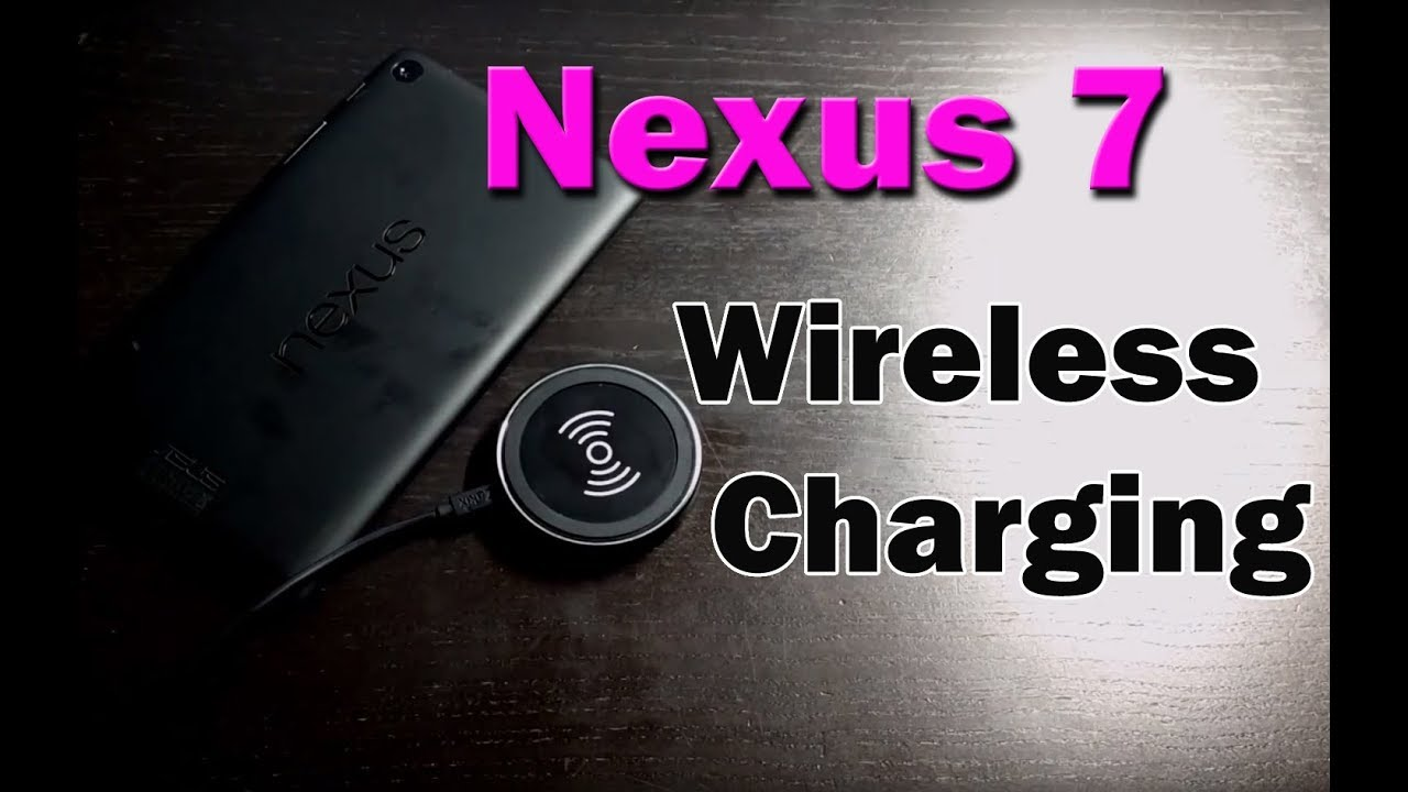 How To Wireless Charge Asus Nexus 7 2013 Tablet Youtube