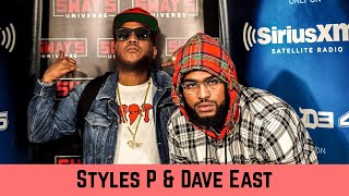 Styles P and Dave East Debate Greatest Rappers and Talk 'Beloved' | Sway In The Morning
