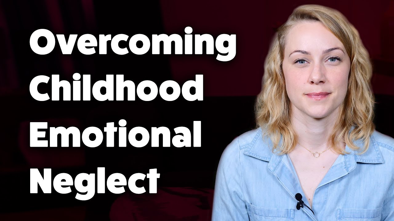 Overcoming Childhood Trauma How Parents >> How To Overcome Childhood Emotional Neglect Kati Morton Youtube