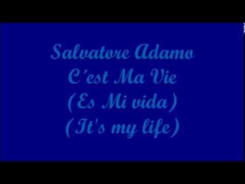 C´est Ma Vie (Es Mi vida, It's my life) - Salvatore Adamo (Paroles - Letra - Lyrics)