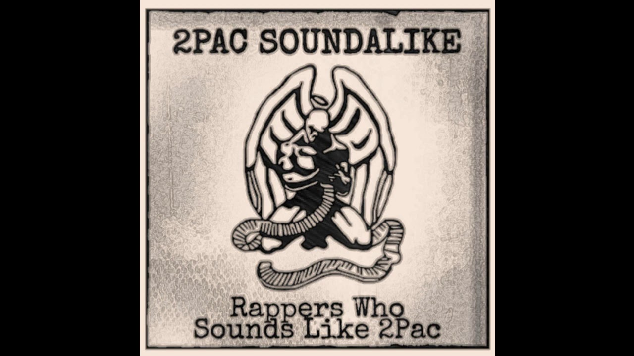 2Pac Soundalike (Rappers Who Sounds Like 2Pac) [Compilation]