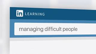 Managing difficult people   LinkedIn Learning